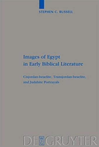 9783111734781: Images of Egypt in Early Biblical Literature: Cisjordan-Israelite, Transjordan-Israelite, and Judahite Portrayals
