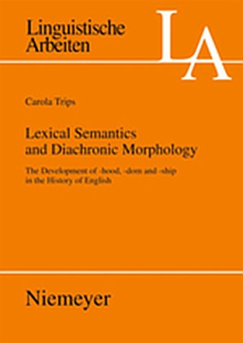9783111736242: Lexical Semantics and Diachronic Morphology: The Development of -hood, -dom and -ship in the History of English