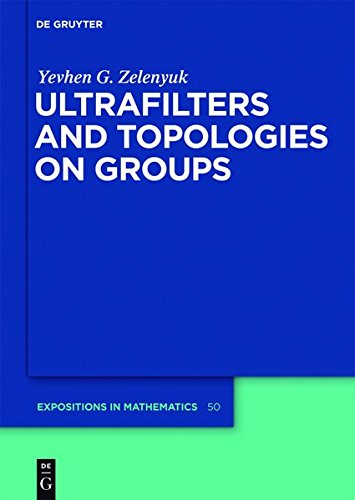 9783111737171: Ultrafilters and Topologies on Groups (de Gruyter Expositions in Mathematics)