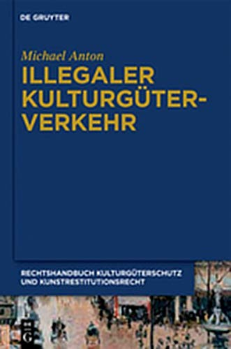 9783111740201: Illegaler Kulturguterverkehr (German Edition)