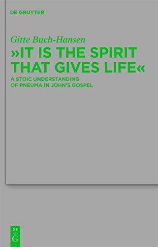 """9783111741116: """"It is the Spirit That Gives Life"""": a Stoic Understanding of Pneuma in John's Gospel (Beihefte zur Zeitschrift fur die Neutestamentliche Wissenschaft)"""