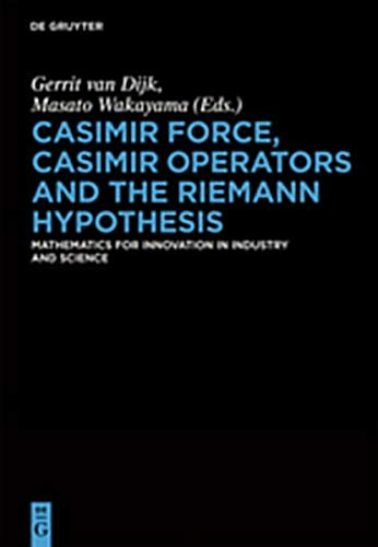 9783111741352: Casimir Force, Casimir Operators and the Riemann Hypothesis: Mathematics for Innovation in Industry and Science (De Gruyter Proceedings in Mathematics)
