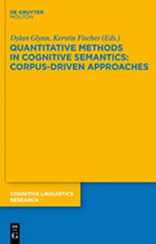 9783111741413: Quantitative Methods in Cognitive Semantics: Corpus-Driven Approaches