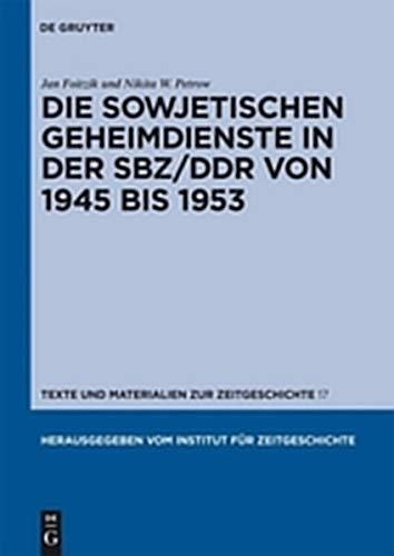 9783111741864: Die Sowjetischen Geheimdienste in Der Sbz/Ddr Von 1945 Bis 1953 (Texte Und Materialien Zur Zeitgeschichte) (German Edition)