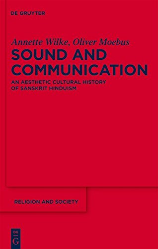 9783111742410: Sound and Communication: An Aesthetic Cultural History of Sanskrit Hinduism (Religion and Society)