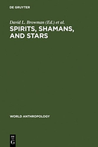 9783111742540: Spirits, Shamans, and Stars: Perspectives from South America (World Anthropology)