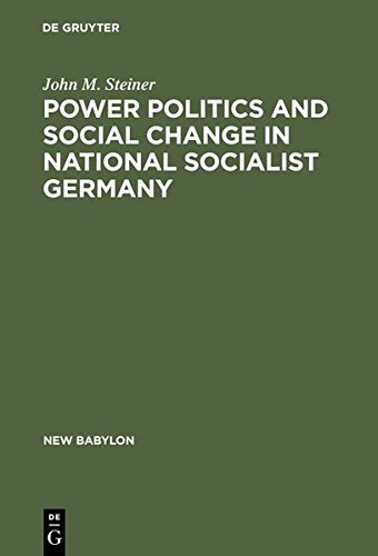 9783111742687: Power Politics and Social Change in National Socialist Germany: A Process of Escalation into Mass Destruction (New Babylon)