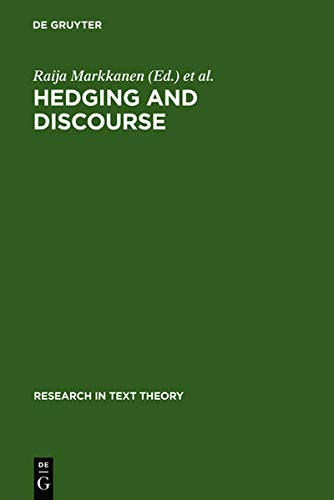 9783111743929: Hedging and Discourse: Approaches to the Analysis of a Pragmatic Phenomenon in Academic Texts (Research in Text Theory)