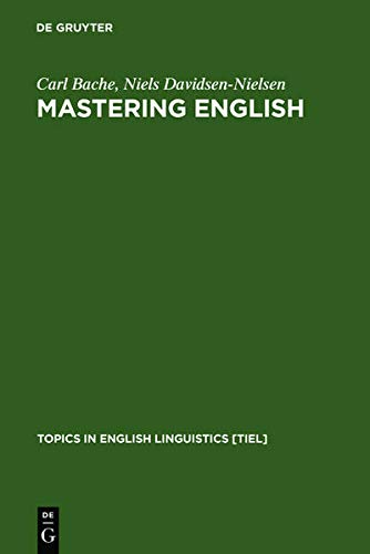 9783111744667: Mastering English: An Advanced Grammar for Non-native and Native Speakers (Topics in English Linguistics [TIEL])