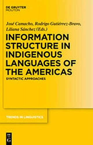 9783111744933: Information Structure in Indigenous Languages of the Americas: Syntactic Approaches