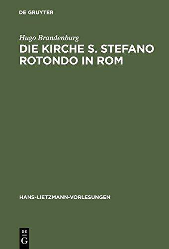 9783111745909: Die Kirche S. Stefano Rotondo in ROM: Bautypologie Und Architektursymbolik in Der Spatantiken Und Fruhgriechischen Architektur (Hans-Lietzmann-Vorlesungen)