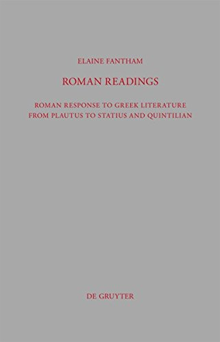 Roman Readings: Roman Response to Greek Literature from Plautus to Statius and Quintilian (Beitr GE Zur Altertumskunde) (3111747557) by Fantham, Elaine