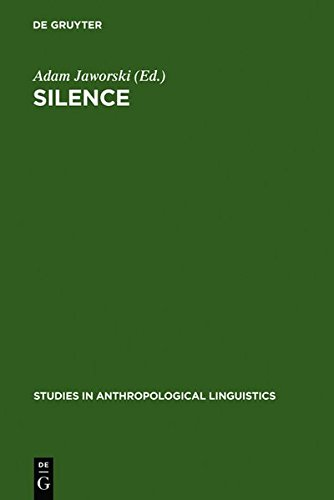 9783111747682: Silence: Interdisciplinary Perspectives (Studies in Anthropological Linguistics)