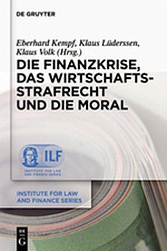 9783111748757: Die Finanzkrise, Das Wirtschaftsstrafrecht Und Die Moral (Institute for Law and Finance)