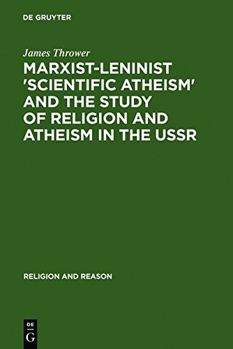 9783111750705: Marxist-Leninist 'Scientific Atheism' and the Study of Religion and Atheism in the USSR (Religion and Reason)
