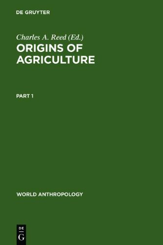 9783111751474: Origins of Agriculture (World Anthropology)