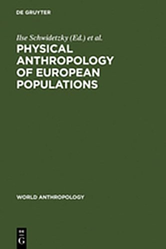 9783111753423: Physical Anthropology of European Populations (World Anthropology)