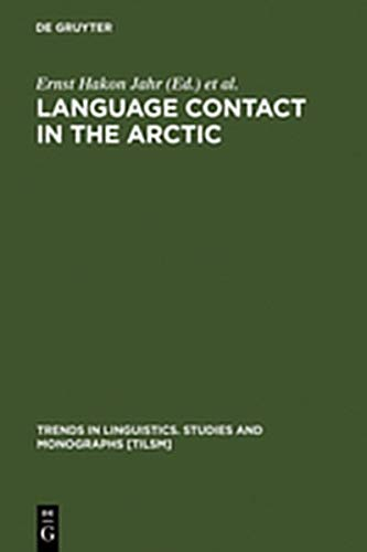 9783111753768: Language Contact in the Arctic: Northern Pidgins and Contact Languages (Trends in Linguistics. Studies and Monographs [Tilsm])