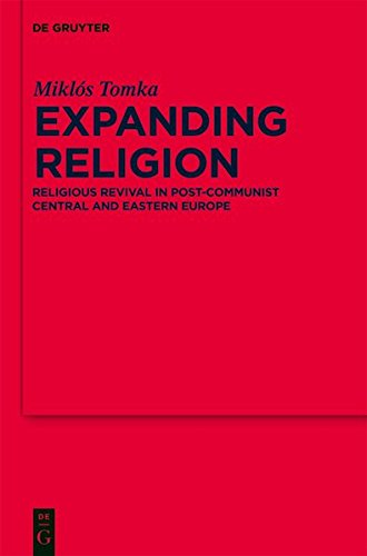 9783111754383: Expanding Religion: Religious Revival in Post-Communist Central and Eastern Europe (Religion and Society)