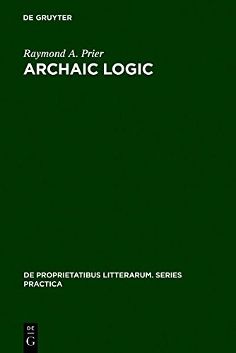 9783111754604: Archaic Logic: Symbol and Structure in Heraclitus, Parmenides and Empedocles