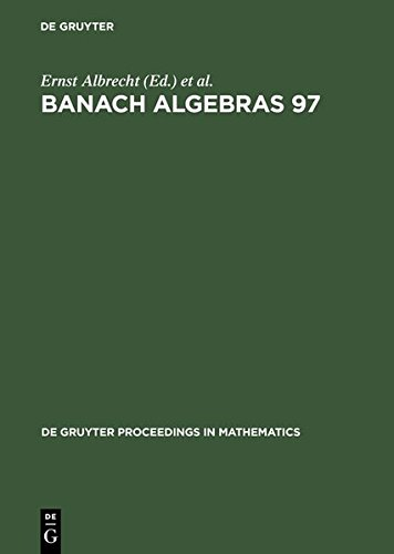 9783111755083: Banach Algebras 97: Proceedings of the 13th International Conference on Banach Algebras Held at the Heinrich Fabri Institute of the University of ... 1997 (de Gruyter Proceedings in Mathematics)