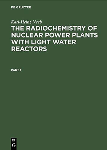 9783111756462: The Radiochemistry of Nuclear Power Plants with Light Water Reactors