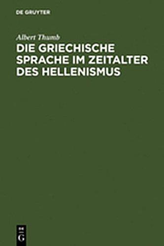 9783111760346: Die Griechische Sprache Im Zeitalter Des Hellenismus: Beitr GE Zur Geschichte Und Beurteilung Der Koinh (German Edition)