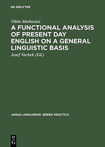 9783111761152: A Functional Analysis of Present Day English on a General Linguistic Basis (Janua Linguarum. Series Practica)
