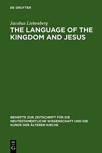 9783111766775: The Language of the Kingdom and Jesus: Parable, Aphorism and Metaphor in the Sayings Material Common to the Synoptic Tradition and the Gospel of ... fur die Neutestamentliche Wissenschaft)
