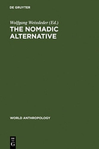 9783111766874: The Nomadic Alternative: Modes and Models of Interaction in the African-Asian Deserts and Steppes (World Anthropology)