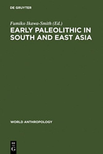9783111767857: Early Paleolithic in South and East Asia (World Anthropology)