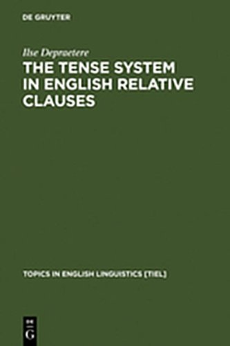 9783111772714: The Tense System in English Relative Clauses: A Corpus-Based Analysis