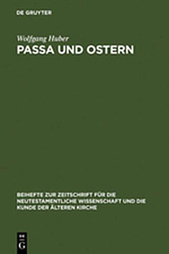 9783111772998: Passa Und Ostern: Untersuchungen Zur Osterfeier Der Alten Kirche (Beihefte Zur Zeitschrift F R die Neutestamentliche Wissensch)