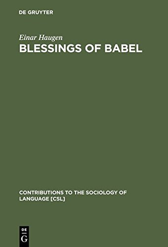 9783111781303: Blessings of Babel: Bilingualism and Language Planning. Problems and Pleasures (Contributions to the Sociology of Language [Csl])