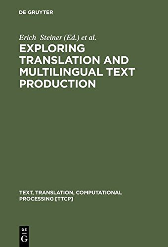 9783111784007: Exploring Translation and Multilingual Text Production: Beyond Content (Text, Translation, Computational Processing [TTCP])