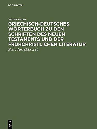 Griechisch-Deutsches W Rterbuch Zu Den Schriften Des Neuen Testaments Und Der Fr Hchristlichen Literatur (German Edition) (3111784711) by Bauer, Walter