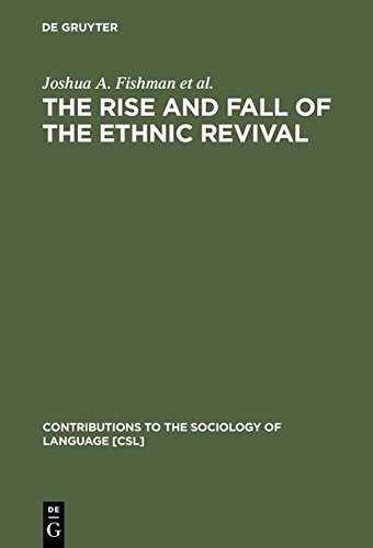 9783111786421: Rise and Fall of the Ethnic Revival: Perspectives on Language and Ethnicity (Contributions to the Sociology of Language [CSL])