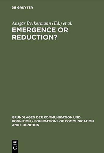 9783111787190: Emergence or Reduction?: Essays on the Prospects of Nonreductive Physicalism (Grundlagen der Kommunikation und Kognition/Foundations of Communication and Cognition)