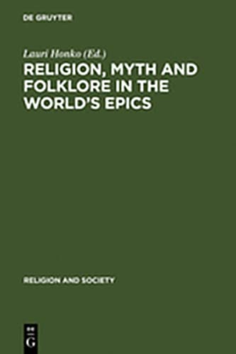 9783111787831: Religion, Myth and Folklore in the World's Epics: The Kalevala and Its Predecessors (Religion and Society)
