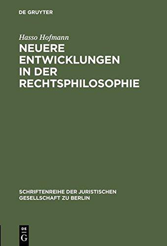 9783111797717: Neuere Entwicklungen in Der Rechtsphilosophie: Vortrag Gehalten VOR Der Juristischen Gesellschaft Zu Berlin Am 13. Dezember 1995 (Schriftenreihe der ... Gesellschaft Zu Berlin) (German Edition)