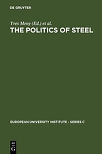 9783111797854: The Politics of Steel: Western Europe and the Steel Industry in the Crisis Years (1974-1984)