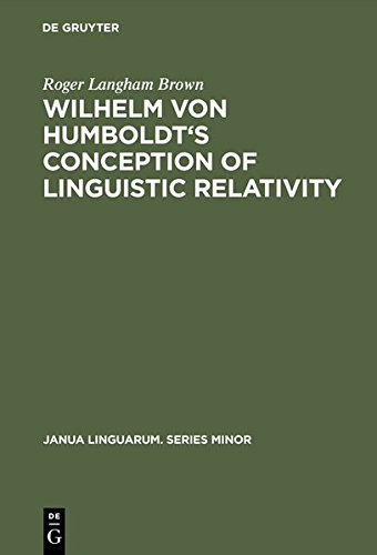 Wilhelm von Humboldt's Conception of Linguistic Relativity: Brown, R.L.