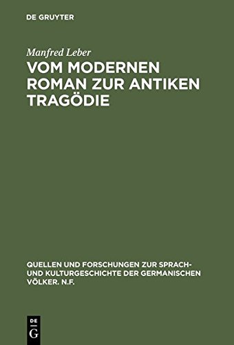 9783111803746: Vom Modernen Roman Zur Antiken Tragodie: Interpretation Von Max Frischs Homo Faber (Quellen Und Forschungen Zur Sprach- Und Kulturgeschichte der)