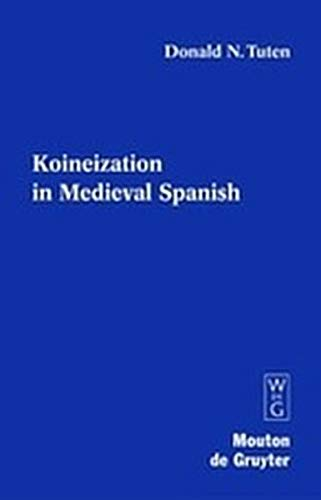 9783111804019: Koineization in Medieval Spanish (Contributions to the Sociology of Language [Csl])