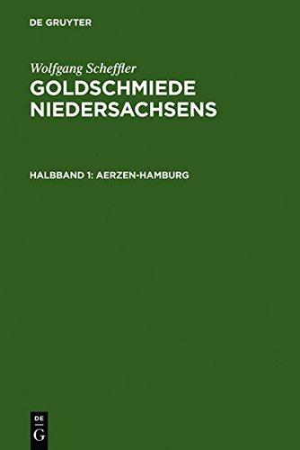 9783111806372: Goldschmiede Niedersachsens: Daten - Werke - Zeichen. Halbbd. 1: Aerzen-Hamburg. Halbbd. 2: Hameln-Zellerfeld (German Edition)