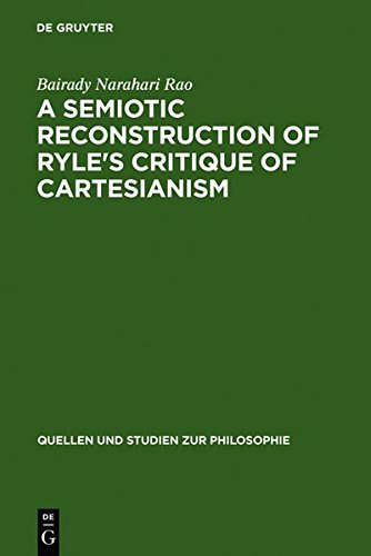 9783111808635: A Semiotic Reconstruction of Ryle's Critique of Cartesianism