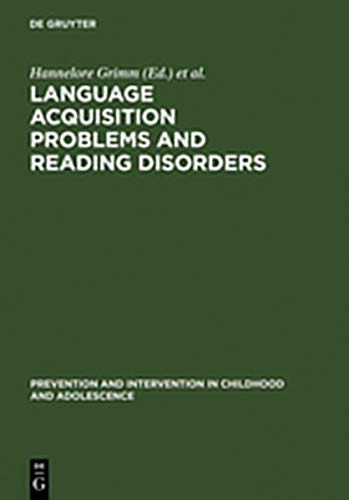 9783111809151: Language Acquisition Problems and Reading Disorders: Aspects of Diagnosis and Intervention (Prevention and Intervention in Childhood and Adolescence)
