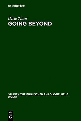 Going Beyond: The Crisis of Identity and Identity Models in Contemporary American, English and German Fiction (Studien Zur Englischen Philologie. Neue Folge) (9783111813868) by Helga Schier