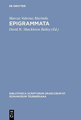 9783111816531: Epigrammata (Bibliotheca Scriptorum Graecorum Et Romanorum Teubneriana) (Latin Edition)