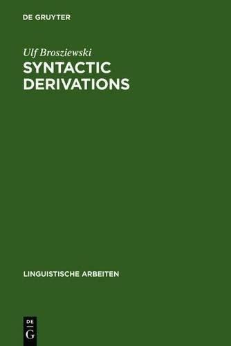 9783111823010: Syntactic Derivations: A Nontransformational View (Linguistische Arbeiten)